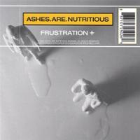 Ashes Are Nutritious — Frustration +