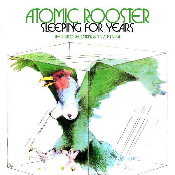 Atomic Rooster — Sleeping for Years - The Studio Recordings 1970-1974