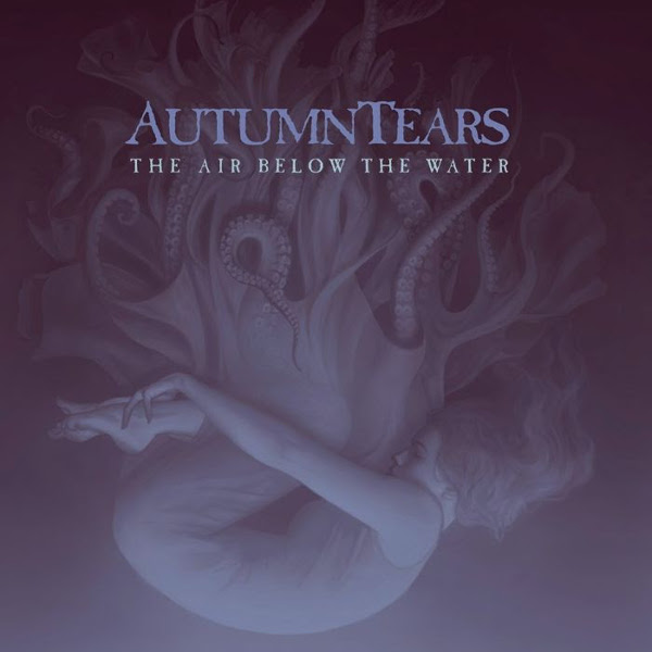 Autumn Tears — The Air below the Water