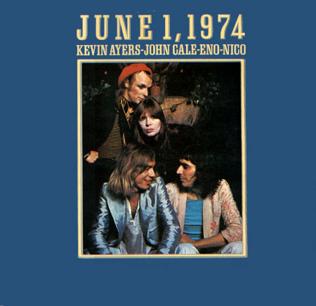 Kevin Ayers / John Cale / Eno / Nico — June 1, 1974