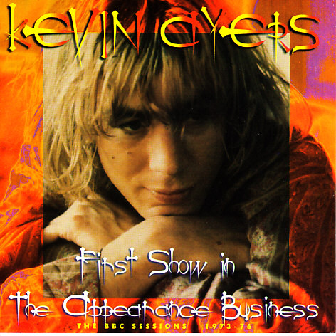 Kevin Ayers — First Show in the Appearance Business: The BBC Sessions 1973-76