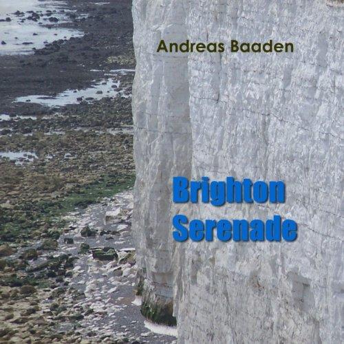 Andreas Baaden — Brighton Serenade