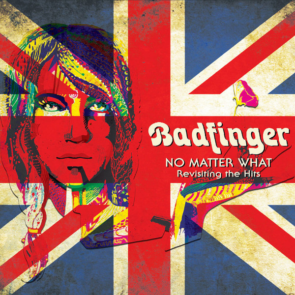 Badfinger — No Matter What - Revisiting the Hits