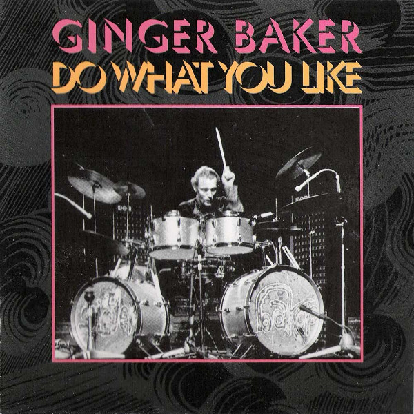 Ginger Baker — Do What You Like