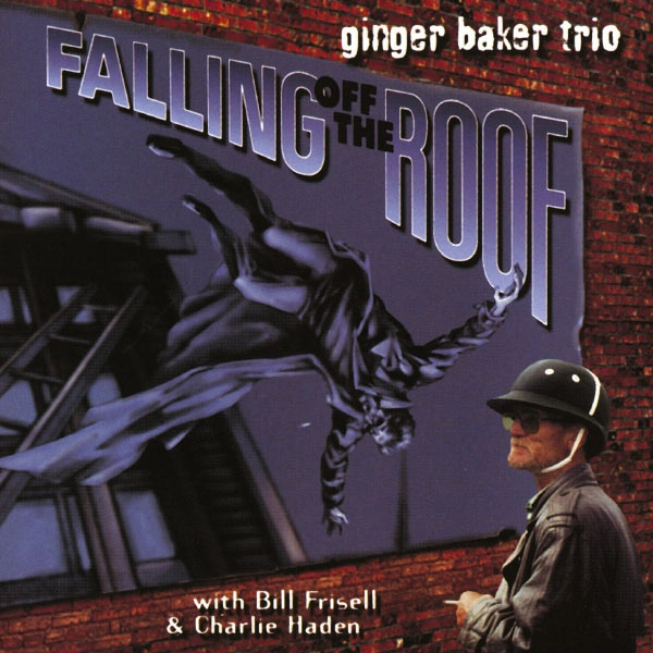 Ginger Baker Trio — Falling off the Roof