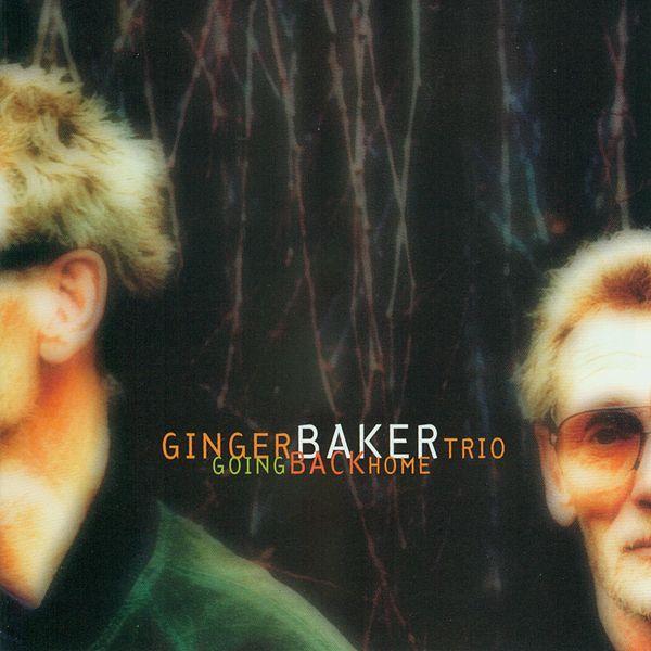 Ginger Baker Trio — Going Back Home