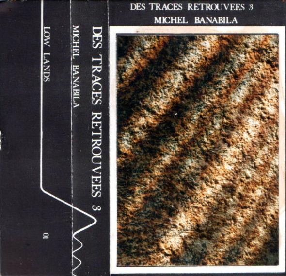 Michel Banabila — Des Traces Retrouvees 3