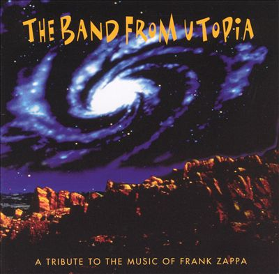 The Band from Utopia  — A Tribute to the Music of Frank Zappa