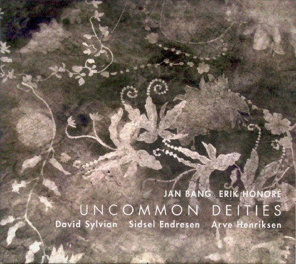 Jan Bang / Erik Honoré / David Sylvian / Sidsel Endresen / Arve Henriksen  — Uncommon Deities