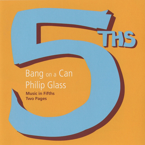 Bang on a Can — Philip Glass ‎- Music In Fifths / Two Pages