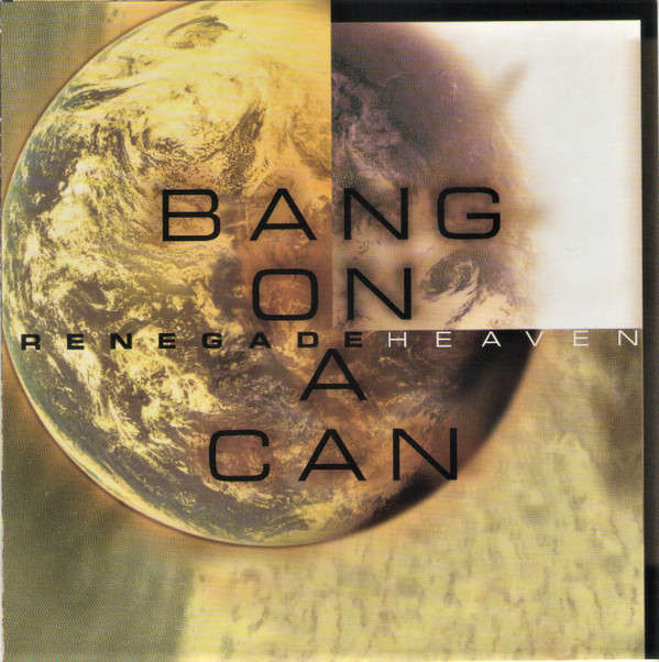 Bang on a Can — Renegade Heaven
