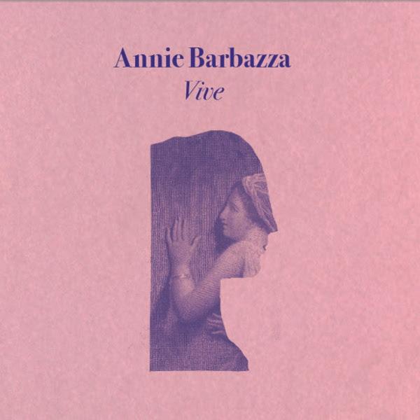 Annie Barbazza — Vive