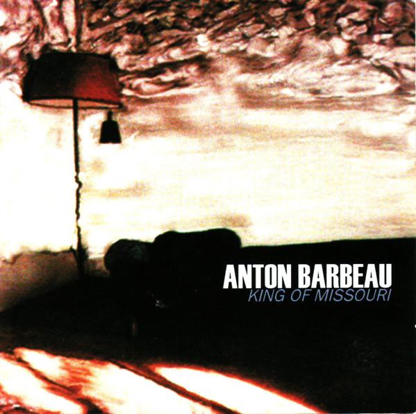 Anton Barbeau — King of Missouri