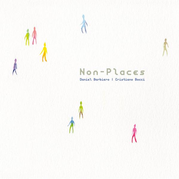 Daniel Barbiero / Cristiano Bocci — Non-Places