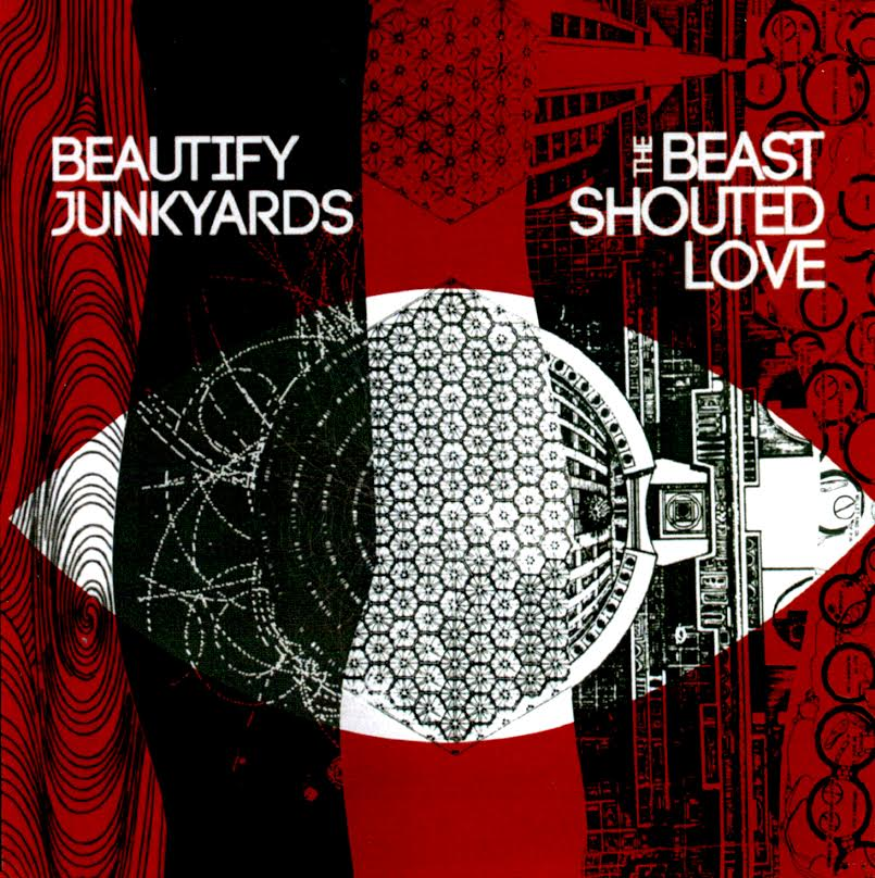 Beautify Junkyards — The Beast Shouted Love