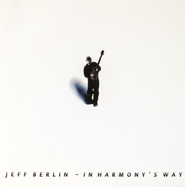 Jeff Berlin — In Harmony's Way