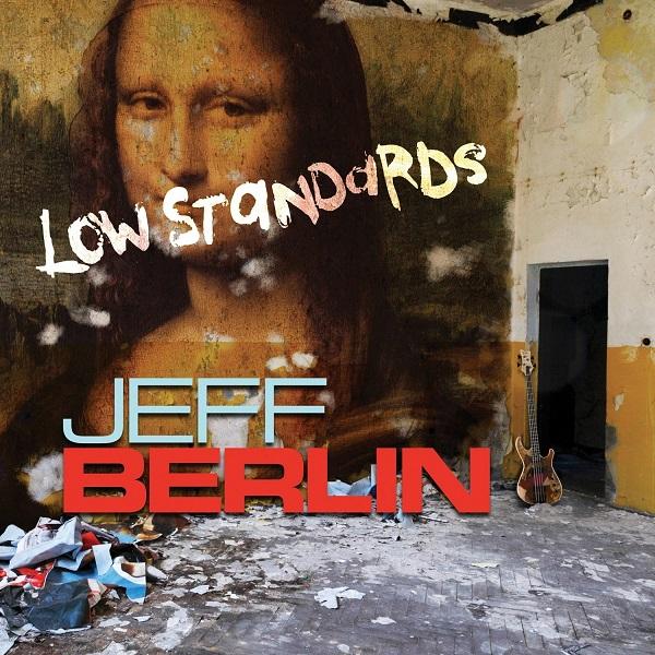 Jeff Berlin — Low Standards