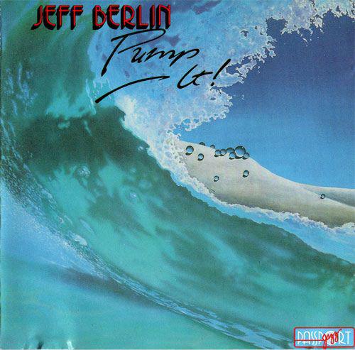 Jeff Berlin — Pump It!