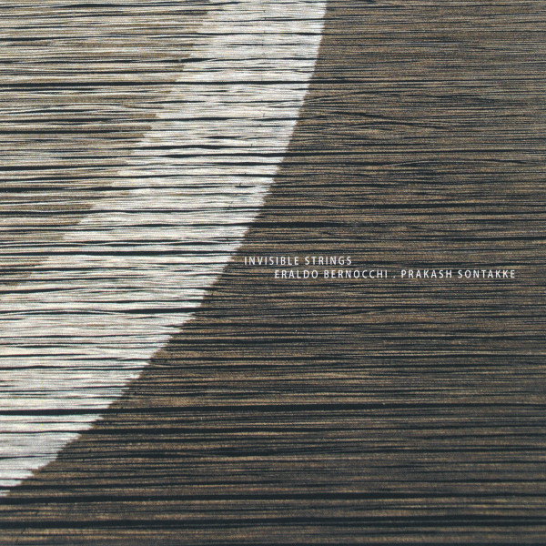 Eraldo Bernocchi / Prakash Sontakke — Invisible Strings