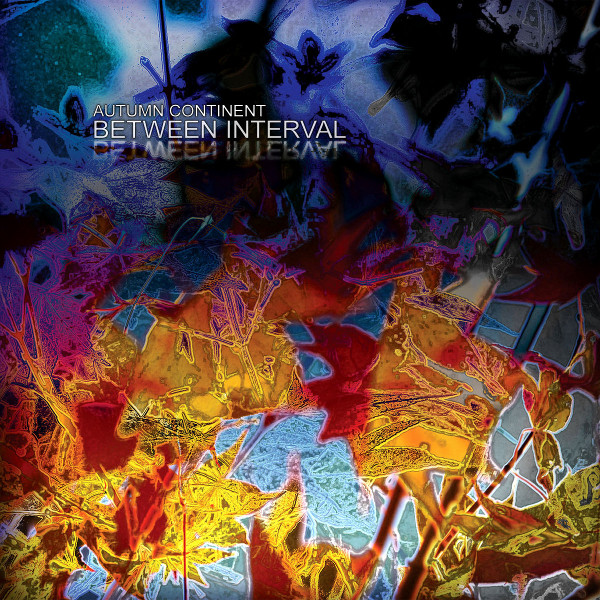 Between Interval — Autumn Continent