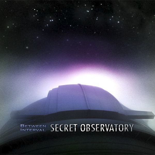 Between Interval — Secret Observatory