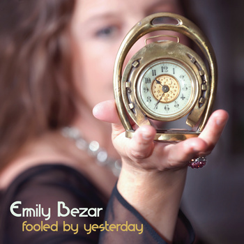 Emily Bezar — Fooled by Yesterday