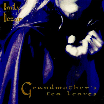 Emily Bezar — Grandmother's Tea Leaves