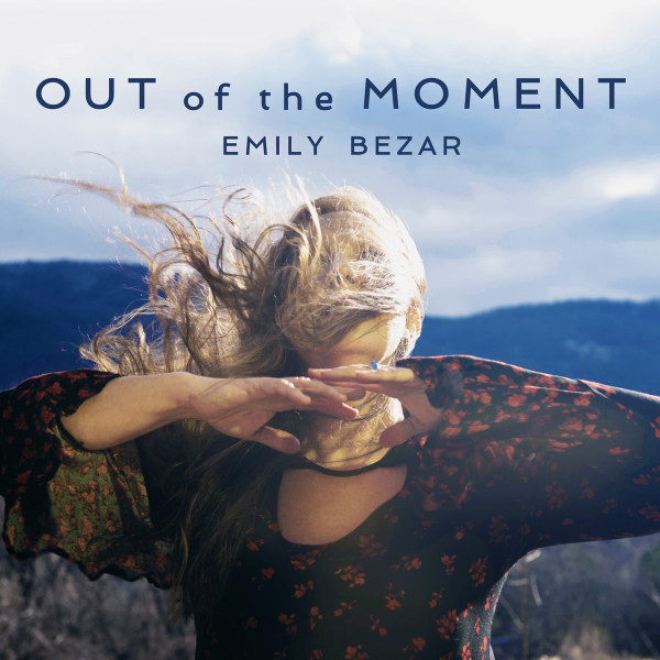 Emily Bezar — Out of the Moment