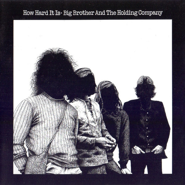 Big Brother & the Holding Company — How Hard It Is