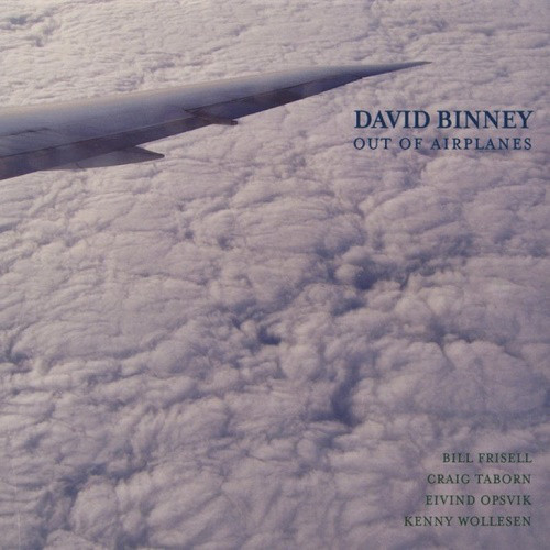 David Binney — Out of Airplanes