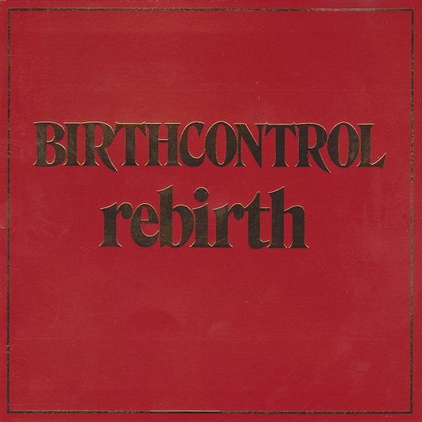 Birth Control — Rebirth