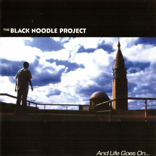 The Black Noodle Project — And Life Goes On...