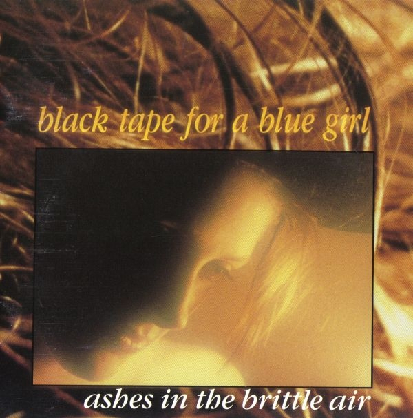 Black Tape for a Blue Girl  — Ashes in the Brittle Air