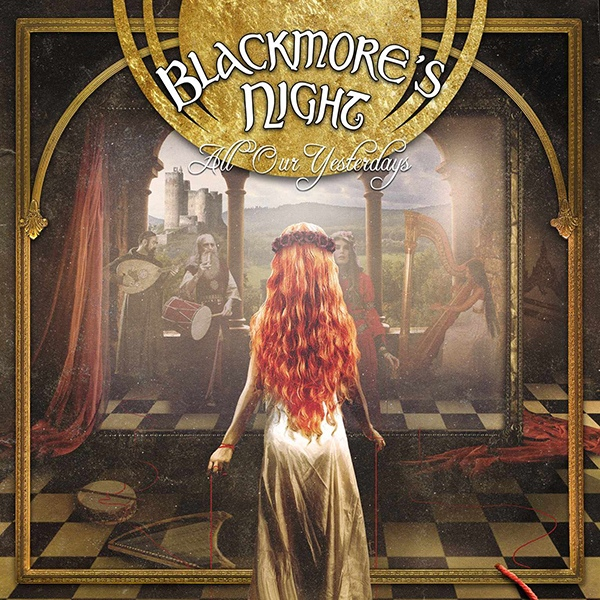 Blackmore's Night — All Our Yesterdays