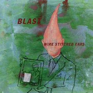 Blast  — Wire Stitched Ears