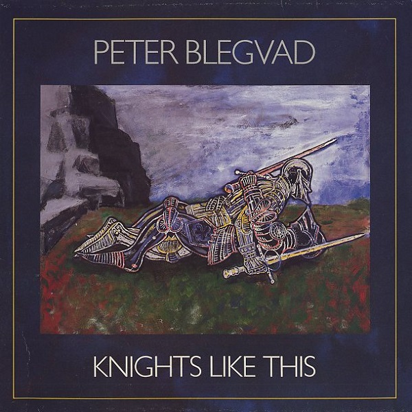 Peter Blegvad — Knights Like This