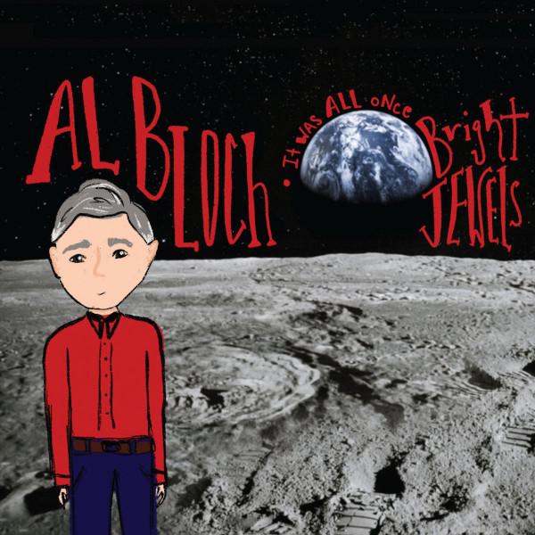 Al Bloch — It Was All Once Bright Jewels