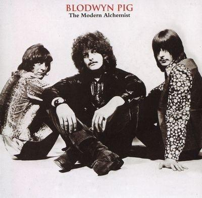 Blodwyn Pig  — The Modern Alchemist