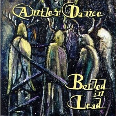 Boiled in Lead — Antler Dance