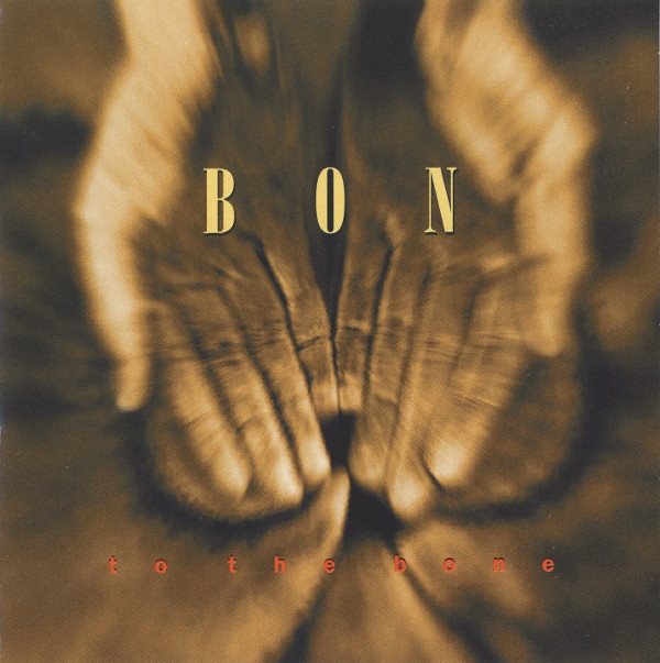 Bon  — To the Bone