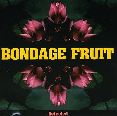 Bondage Fruit  — Selected