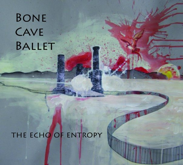 Bone Cave Ballet — The Echo of Entropy