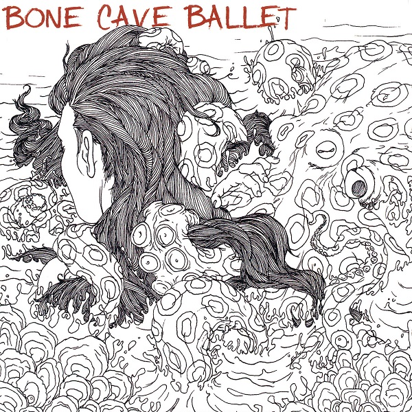 Bone Cave Ballet — Will of the Waves