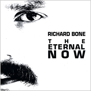 Richard Bone — The Eternal Now