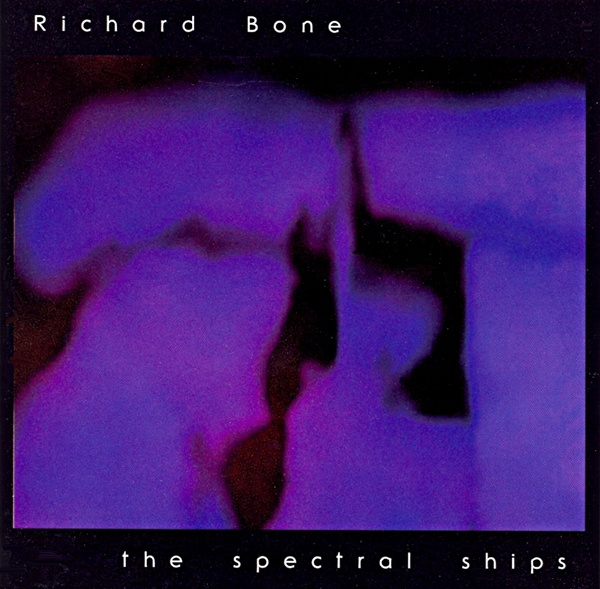 Richard Bone — The Spectral Ships
