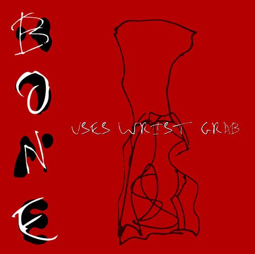 Bone  — Uses Wrist Grab