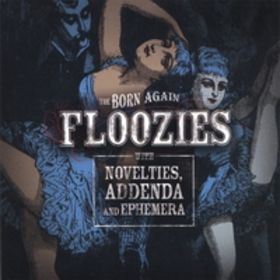 Born Again Floozies — Novelties, Addenda & Ephemera