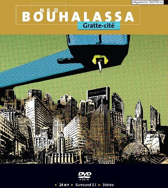Ned Bouhalassa — Gratte-cité