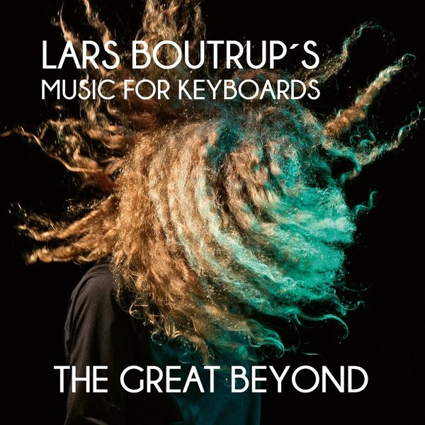 Lars Boutrup's Music for Keyboards — The Great Beyond