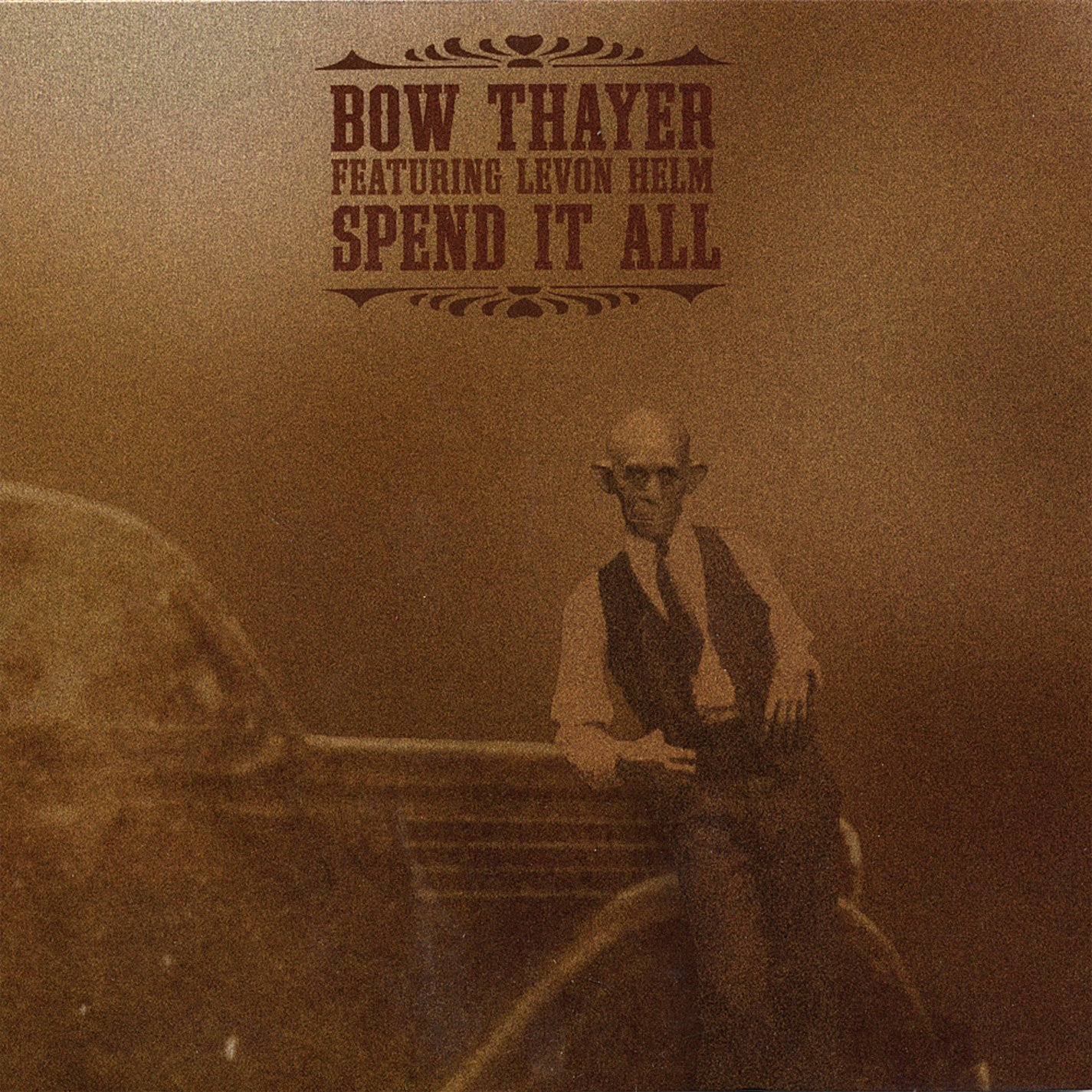 Bow Thayer featuring Levon Helm — Spend It All